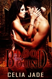 Blood Bound ebook by Celia Jade