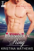 Earning A Ring ebook by Kristina Mathews