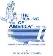 The Healing of America ebook by W. Cleon Skousen