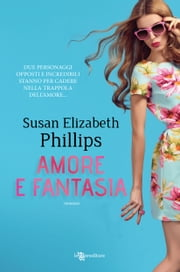 Amore e fantasia ebook by Susan Elizabeth Phillips