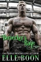 Berserker's Rage ebook by Elle Boon