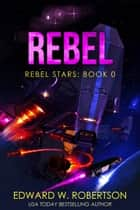 Rebel ebook by Edward W. Robertson