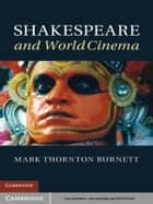 Shakespeare and World Cinema ebook by Mark Thornton Burnett
