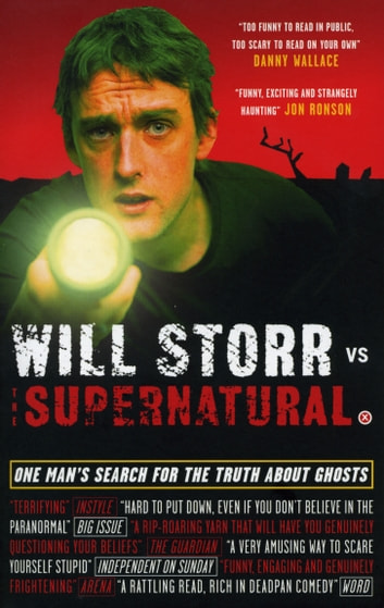 Will Storr Vs. The Supernatural - One man's search for the truth about ghosts ebook by Will Storr