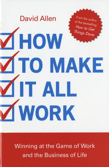How to Make it All Work ebook by David Allen