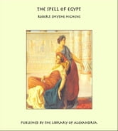 The Spell of Egypt ebook by Robert Smythe Hichens