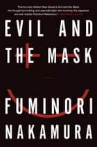 Evil and the Mask eBook by Fuminori Nakamura