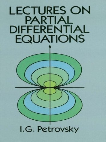 Lectures on partial differential equations ebook by i g petrovsky lectures on partial differential equations ebook by i g petrovsky fandeluxe Images