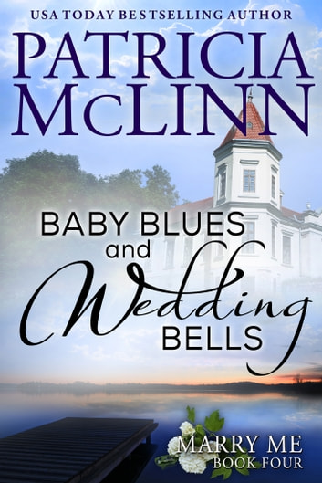 Baby Blues and Wedding Bells (Marry Me Series) ebook by Patricia McLinn