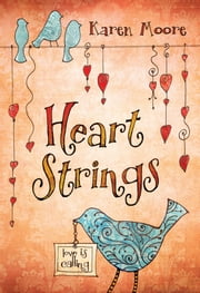 Heartstrings - Love Is Calling ebook by Karen Moore