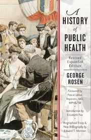 A History of Public Health ebook by George Rosen,Pascal James Imperato,Elizabeth Fee