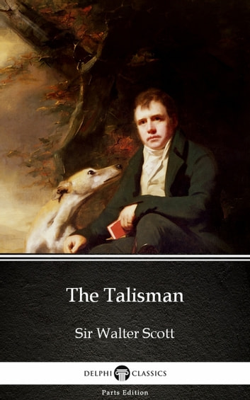 The Talisman by Sir Walter Scott (Illustrated) ebook by Sir Walter Scott