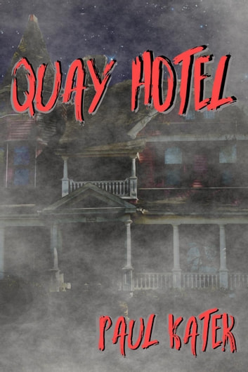 Quay Hotel ebook by Paul Kater