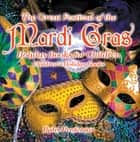 The Great Festival of the Mardi Gras - Holiday Books for Children | Children's Holiday Books ebook by Baby Professor