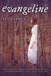 Evangeline: A Novel ebook by Ben Farmer