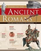 Tools of the Ancient Romans - A Kid's Guide to the History & Science of Life in Ancient Rome ebook by Rachel Dickinson