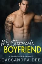 My Stepmom's Boyfriend - A Forbidden Romance ebook by