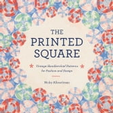 The Printed Square - Vintage Handkerchiefs for Fashion and Design ebook by Nicky Albrechtsen