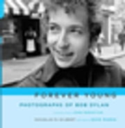 Forever Young - Photographs of Bob Dylan ebook by Douglas R. Gilbert,Dave Marsh
