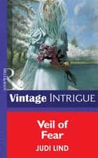 Veil Of Fear (Mills & Boon Vintage Intrigue) ebook by Judi Lind