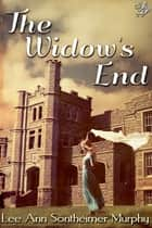 The Widow's End ebook by Lee Ann Sontheimer Murphy