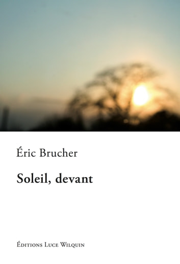 Soleil, devant - Roman ebook by Éric Brucher