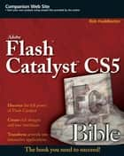 Flash Catalyst CS5 Bible ebook by Rob Huddleston