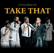 Little Book of Take That ebook by Claire Welch,Ian Welch,Mike Hobbs