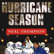 Hurricane Season - A Coach, His Team, and Their Triumph in the Time of Katrina audiobook by Neal Thompson