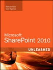 Microsoft SharePoint 2010 Unleashed ebook by Michael Noel,Colin Spence