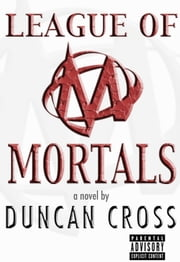 League Of Mortals ebook by Duncan Cross