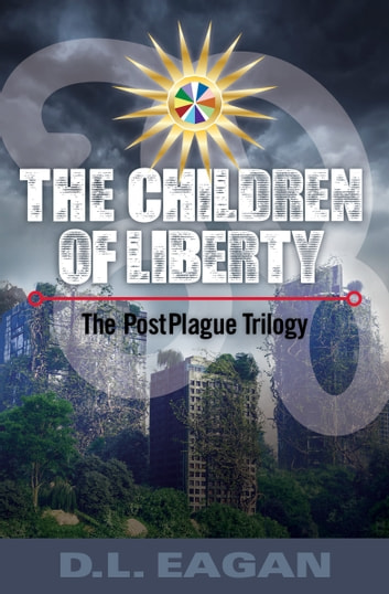 The Children of Liberty ebook by D. L. Eagan