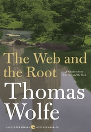 The Web and The Root ebook by Thomas Wolfe