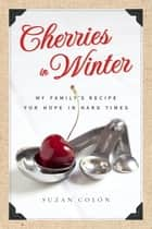 Cherries in Winter ebook by Suzan Colon