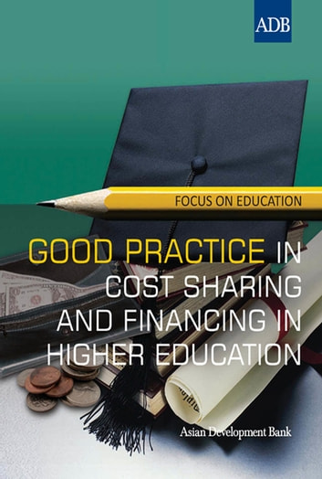 Good Practice in Cost Sharing and Financing in Higher Education ebook by Asian Development Bank