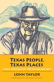 Texas People, Texas Places - More Musings of the Rambling Boy ebook by Lonn Taylor,Joe Nick Patoski