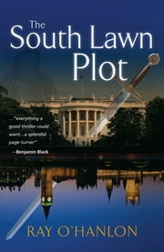 The South Lawn Plot ebook by Ray O'Hanlon