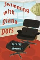 Swimming with Diana Dors ebook by Jeremy Worman
