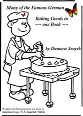 Many of the Famous German Baking Goods in one book ebook by Ilsemarie Snoyek