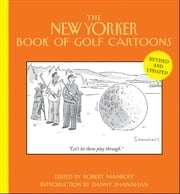 The New Yorker Book of Golf Cartoons ebook by Robert Mankoff,Danny Shanahan