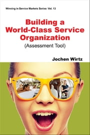 Building a World Class Service Organization (Assessment Tool) ebook by Jochen Wirtz
