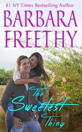 The Sweetest Thing ebook by Barbara Freethy