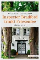 Inspector Bradford trinkt Friesentee ebook by Marion Griffith-Karger