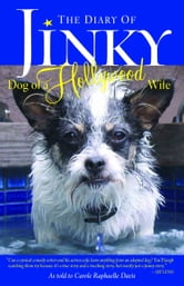 The Diary of Jinky: Dog of a Hollywood Wife - Dog of a Hollywood Wife ebook by Carole Raphaelle Davis