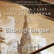 Bitter of Tongue audiobook by Cassandra Clare, Sarah Rees Brennan