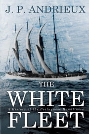 The White Fleet ebook by J. P. Andrieux