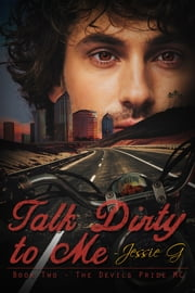 Talk Dirty to Me ebook by Jessie G