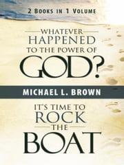 Whatever Happened to the Power of God? & It's Time to Rock the Boat ebook by Michael Brown