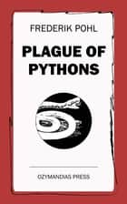 Plague of Pythons ebook by Frederik Pohl