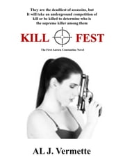 Kill Fest - The First Aurora Constantine Novel ebook by AL J. Vermette